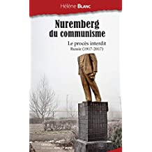 Nuremberg du communisme: Le procès interdit - Russie (1917-2017) (French Edition)