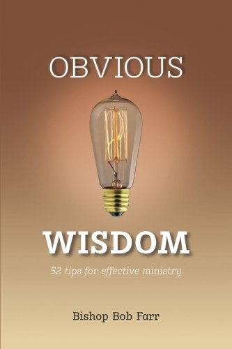 Obvious Wisdom: 52 Tips for Effective Ministry