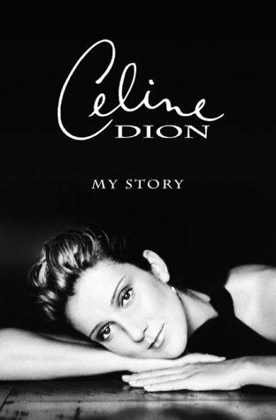 Celine Dion : My Story, My Dream