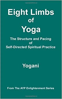 Book Eight Limbs of Yoga - The Structure and Pacing of Self-Directed Spiritual Practice (Ayp Enlightenment)