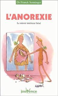 L'anorexie : le miroir intérieur brisé, Senninger, Franck