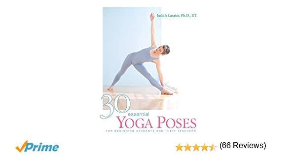 30 Essential Yoga Poses: For Beginning Students and Their Teachers ...