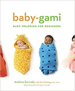 Baby Gami Baby Wrapping For Beginners Fern Drillings Andrea