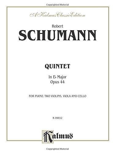 Quintet, In Eb Major Opus 44: For Piano, Two Violins, Viola and Cello : a Kalmus Classic Edition (Kalmus Edition)