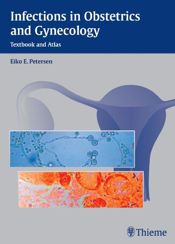 Infections in Obstetrics and Gynecology Textbook and Atlas (1st 2006) [Petersen]