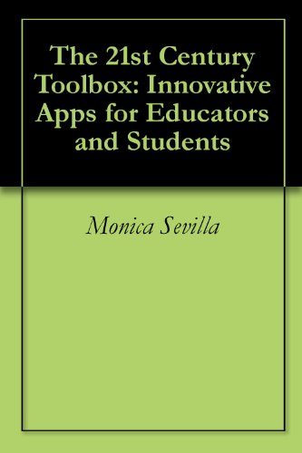 The 21st Century Toolbox: Innovative Apps for Educators and Students