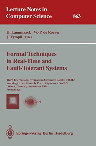Formal Techniques in Real-Time and Fault-Tolerant Systems (Lecture Notes in Computer Science, vol. 863) by Springer