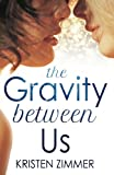 """The Gravity Between Us"" av Kristen Zimmer"