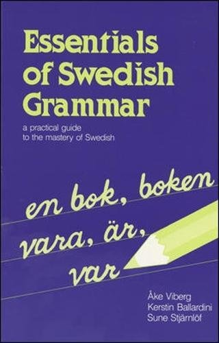 Essentials of Swedish Grammar: A Practical Guide to the Mastery of Swedish (Verbs and Essentials of Grammar)