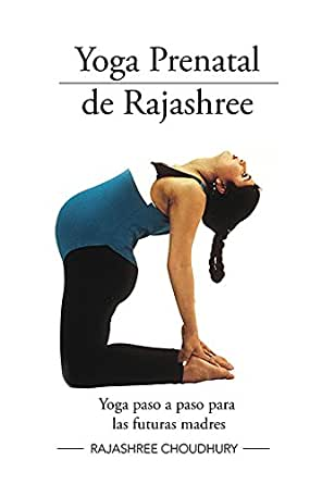 Yoga Prenatal de Rajashree eBook: Rajashree Choudhury ...