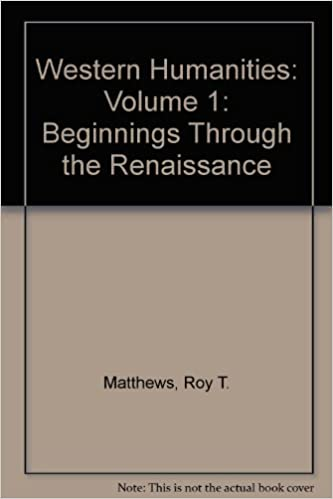 Amazon Western Humanities Volume 1 Beginnings Through The Renaissance Matthews Roy T Platt F Dewitt Civilization Culture