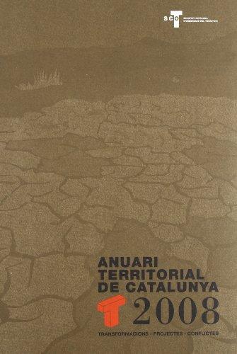 Anuari Territorial de Catalunya 2008 : transformacions, projectes, conflictes (FORA COL·LECCIÓ) por Castañer i Vivas, Margarida