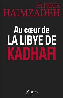 Au coeur de la Libye de Kadhafi, Haimzadeh, Patrick
