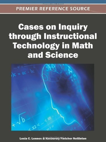 Cases on Inquiry through Instructional Technology in Math and Science (Premier Reference Source) by Lesia Lennex (2012-01-31)