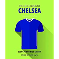 The Little Book of Chelsea FC: Over 170 True-Blue Quotes!