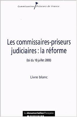 Amazon.fr   Les Commissaires Priseurs Judiciaires : La Réforme (loi Du 10  Juillet 2000)   Livre Blanc   Chambre Nationale Des Commissaires Priseurs    Livres