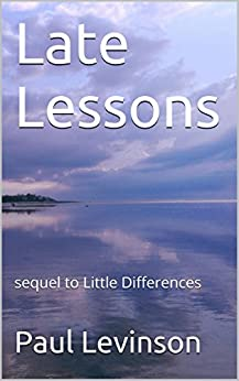 Late Lessons: sequel to Little Differences (Loose Ends Book 3) by [Levinson, Paul]