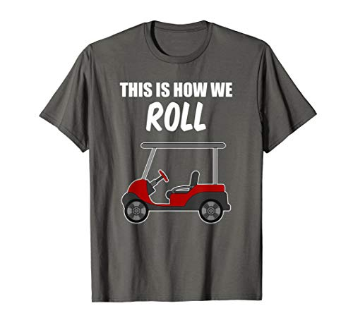 This Is How We Roll Fun Humor Golf Shirt Golfing Gift ()