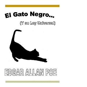 El Gato Negro: Y su Ley Universal: Relatos Famosos y Leyes Universales, Libro 1 [The Black Cat and the Universal Law, Famous Stories and Universal Laws, Book 1] Audiobook