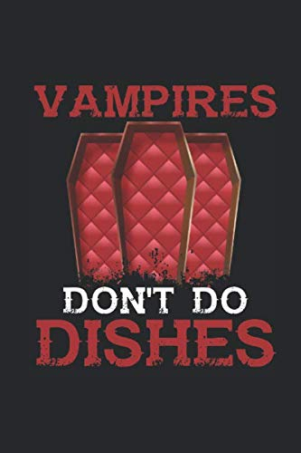 Halloween Dish Ideas (Vampires Don't Do Dishes: Graph Ruled Notebook - Journal for Halloween Gift)