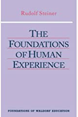 The Foundations of Human Experience (Foundations of Waldorf Education) Paperback