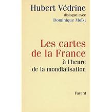CARTES DE LA FRANCE À L'HEURE DE LA MONDIALISATION