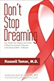 Don't Stop Dreaming--Sex, Death, Fear, Bigotry, and Greed: A Physician-Scientist's Odyssey at the Dawn of AIDS (a memoir)