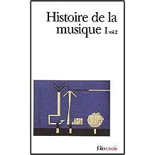 HISTOIRE DE LA MUSIQUE T01 VOL.2