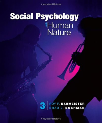 Social Psychology and Human Nature, Comprehensive Edition (Cengage Advantage Books)