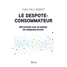 Le despote-consommateur (French Edition)