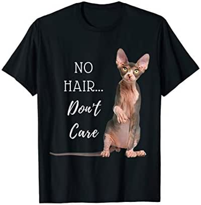 No Hair...Don't Care Hairless Cat T-Shirt (Sphynx Kitten)