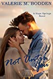 Not Until You: A Christian Romance (Hope Springs)