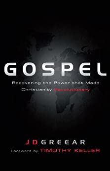 Gospel: Recovering the Power that Made Christianity Revolutionary by [Greear, J.D.]