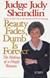 img - for Beauty Fades, Dumb is Forever: The Making of a Happy Woman book / textbook / text book