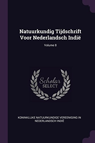 Natuurkundig Tijdschrift Voor Nederlandsch Indië; Volume 8