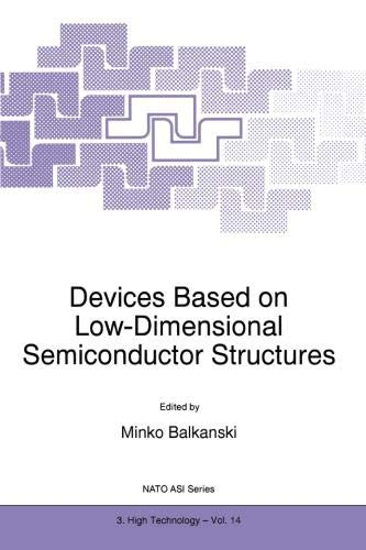 Devices Based on Low-Dimensional Semiconductor Structures (Nato Science Partnership Subseries: 3)