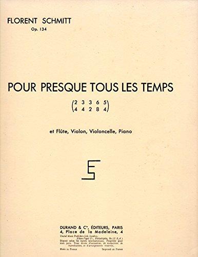 Pour Presque Tous Les Temps 2/4, 3/4, 3/2 6/8, 5/4 Et Flute, Violon, Violoncelle, Piano, Op. 134 SCORE & PARTS