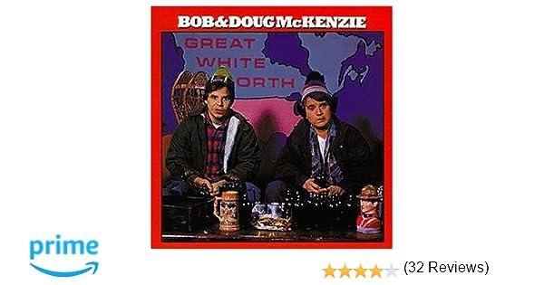 Great White North: Bob & Doug Mckenzie: Amazon.ca: Music