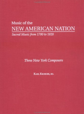 3: Three New York Composers: The Collected Works of Lewis Edson, Lewis Edson Jr, and Nathaniel Billings (Music of the New American Nation: Sacred Music from 1780 to 1820) by Routledge