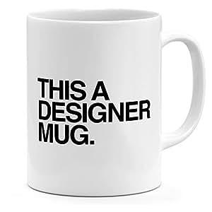 Loud Universe Ceramic This Is A Designer Mug Designer Mug, White