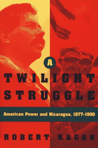 A Twilight Struggle: American Power and Nicaragua, 1977-1990 por Robert Kagan