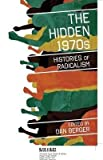 img - for BY Berger, Dan ( Author ) [{ The Hidden 1970s: Histories of Radicalism By Berger, Dan ( Author ) Oct - 01- 2010 ( Paperback ) } ] book / textbook / text book