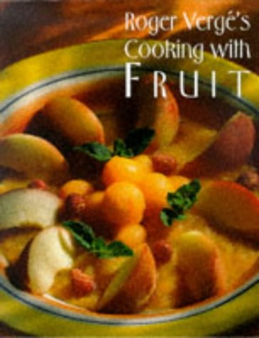 Roger Verge's Cooking With Fruit