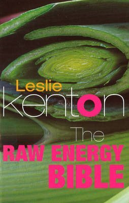 [The Raw Energy Bible] (By: Leslie Kenton) [published: April, 2001]