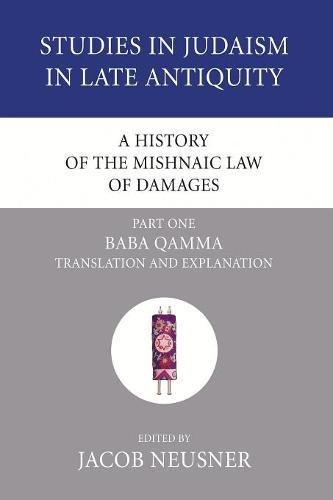 A History of the Mishnaic Law of Damages, Part 1: Baba Qamma (Studies in Judaism in Late Antiquity) PDF