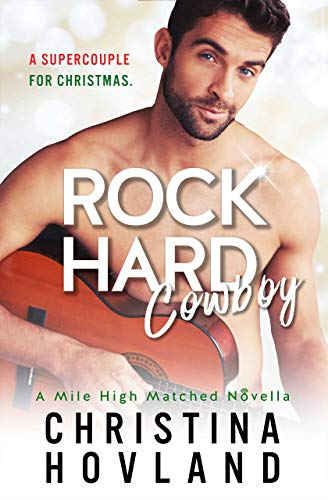 (Rock Hard Cowboy: A sizzling, romantic comedy novella! (Mile High Matched Prequel)