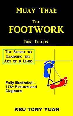 Muay Thai: The Footwork: The Secret to Learning the Art of 8 Limbs