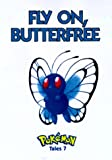 Pokemon Tales, Volume 7: Fly On Butterfree