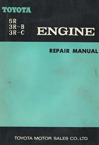 toyota engine repair manual 5r 3r b 3r c toyota motor sales co rh amazon com Toyota 22R Engine toyota 5r engine repair manual pdf