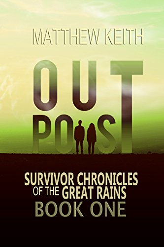 Outpost: A Dystopian Novel set in a Post-Apocaplyptic World by [Keith, Matthew]
